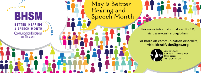 Celebrate Better Hearing and Speech Month in May