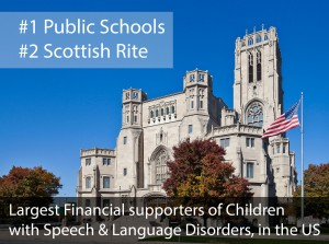 Scottish Rite is the second largest supporter of Speech & Language Services in the US