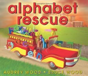Alphabet Rescue by Audrey & Bruce Wood